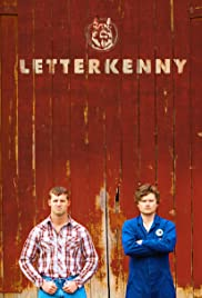 Letterkenny Poster - TV Show Forum, Cast, Reviews