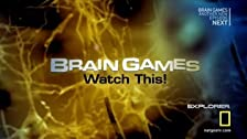 Brain Games: Watch This!