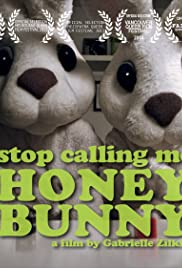 Stop Calling Me Honey Bunny Poster