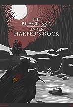 The Black Sky Under Harper's Rock