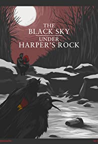 Primary photo for The Black Sky Under Harper's Rock