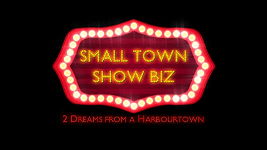 MP4 movies hollywood free download Small Town Show Biz: Two Dreams from a Harbour Town [480x320]