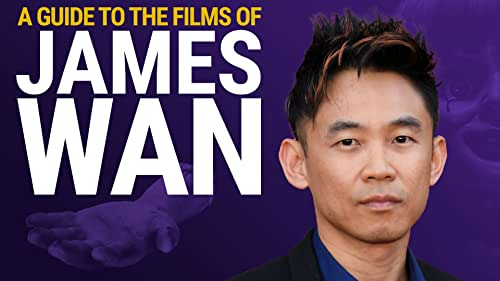 A Guide to the Films of James Wan