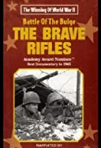The Battle of the Bulge... The Brave Rifles