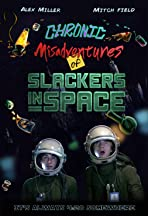 Chronic Misadventures of Slackers in Space