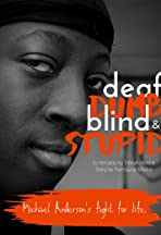 Deaf Dumb Blind & Stupid