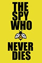 The Spy Who Never Dies