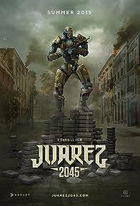 Primary photo for Juarez 2045