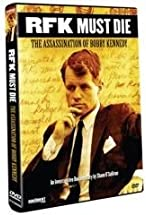 Primary image for RFK Must Die: The Assassination of Bobby Kennedy