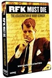 RFK Must Die: The Assassination of Bobby Kennedy Poster