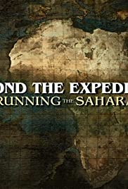 Beyond the Expedition: Running the Sahara Poster