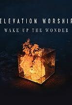 Elevation Worship: Wake Up the Wonder