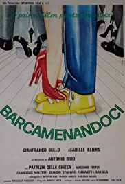 Barcamenandoci(1984) Poster - Movie Forum, Cast, Reviews