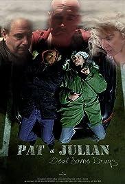 Pat & Julian Deal Some Drugs Poster