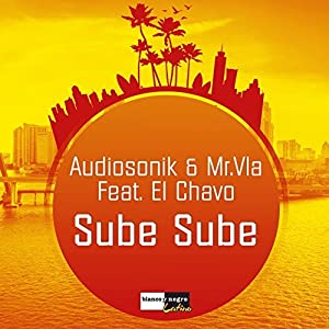 HD movies website free download Audiosonik \u0026 Mr. Vla Feat. El Chavo: Sube Sube by none [iPad]