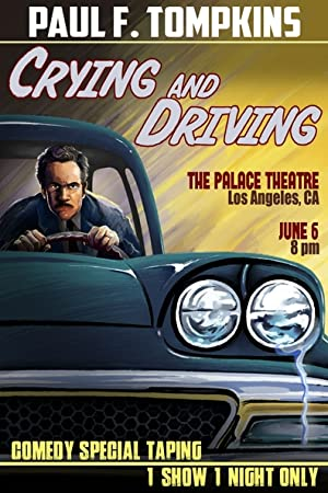 Where to stream Paul F. Tompkins: Crying and Driving