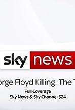 Sky News: George Floyd Killing - The Trial