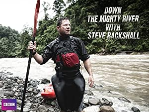 Where to stream Down the Mighty River with Steve Backshall
