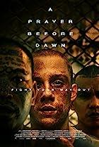 A Prayer Before Dawn (2017) Poster
