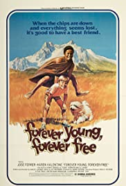 Forever Young, Forever Free(1975) Poster - Movie Forum, Cast, Reviews