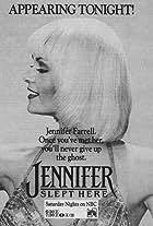 Jennifer Slept Here