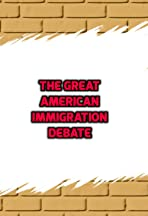 The Great American Immigration Debate