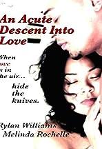 An Acute Descent Into Love