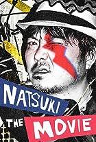 Natsuki: The Movie