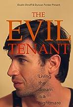 The Evil Tenant