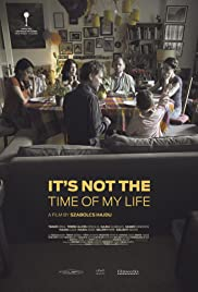 It's Not the Time of My Life Poster
