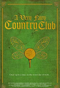 Primary photo for A Very Fairy Country Club