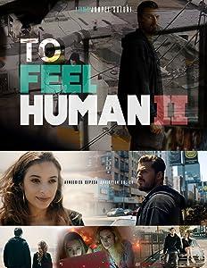 To Feel Human II full movie download in hindi hd