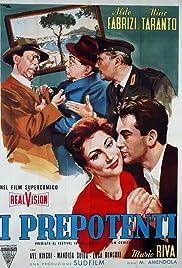 I prepotenti Poster