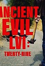 Ancient Evil LVI: Twenty-Nine
