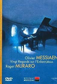 Roger Muraro in Un regard sur Olivier Messiaen (2006)