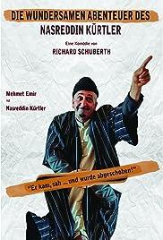 The Wondrous Strange Adventures of Nasreddin Kürtler Poster