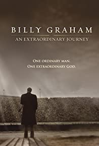 Primary photo for Billy Graham: An Extraordinary Journey