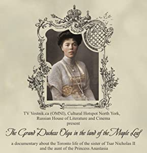 Movie downloading site for ipod The Grand Duchess Olga in the land of the Maple Leaf [QuadHD]