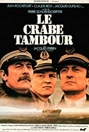 Le Crabe-Tambour (1977) Poster - Movie Forum, Cast, Reviews