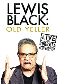 Lewis Black: Old Yeller - Live at the Borgata Poster - Movie Forum, Cast, Reviews