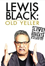 Lewis Black: Old Yeller - Live at the Borgata (2013) Poster - TV Show Forum, Cast, Reviews