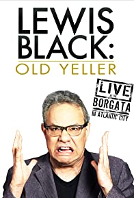 Primary photo for Lewis Black: Old Yeller - Live at the Borgata