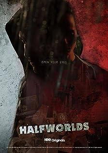 Halfworlds (2015– )