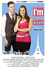 I'm Not an Accent