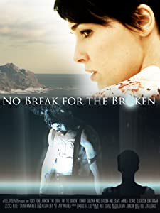 Watch tv online movies No Break for the Broken  [4K2160p] [UHD] [hd720p] by Roel Jovellanos (2017)