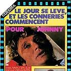 Johnny Hallyday in Le jour se lève et les conneries commencent (1981)