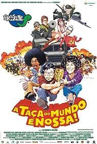 Casseta & Planeta: A Taça do Mundo É Nossa (2003) Poster - Movie Forum, Cast, Reviews