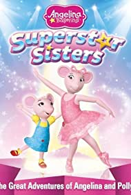 Angelina Ballerina: Superstar Sisters (2012)