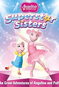 Primary photo for Angelina Ballerina: Superstar Sisters