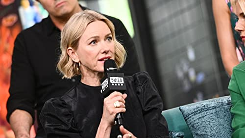 """BUILD: Naomi Watts Proud to Play Gretchen Carlson in """"The Loudest Voice"""""""